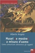 Musei (e mostre) a misura d'uomo. Come comunicare attraverso gli oggetti