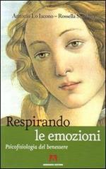 Respirando le emozioni. Psicofisiologia del benessre