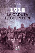 1918. La caduta degli imperi