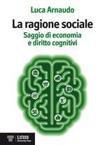 La ragione sociale. Saggio di economia e diritto cognitivi