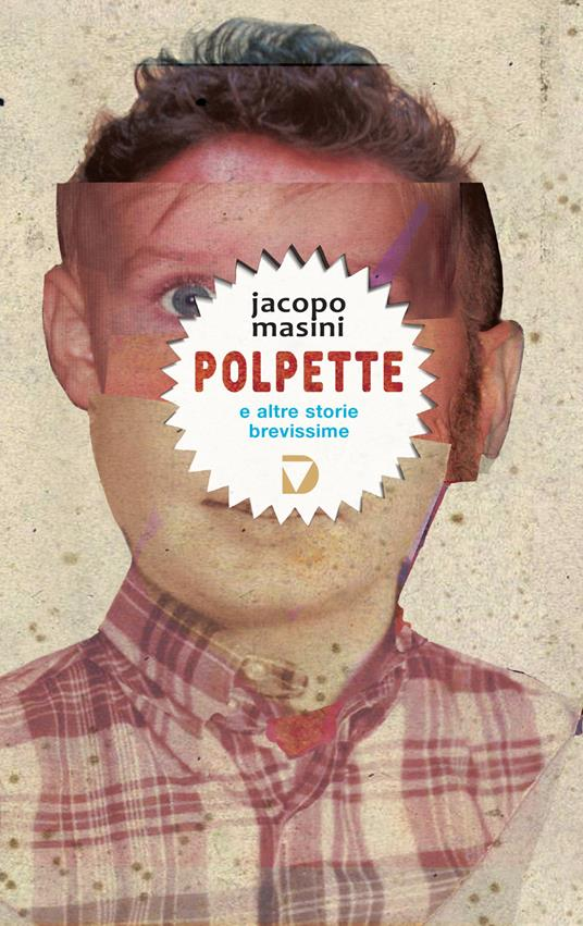Polpette e altre storie brevissime - Jacopo Masini - copertina