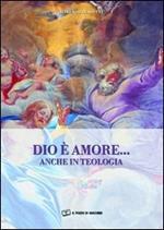 Dio è amore... anche in teologia