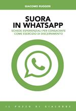 Suora in whatsapp. Schede esperienziali per consacrate come esercizio di discernimento