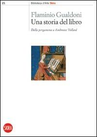 Una storia del libro. Dalla pergamena a Ambroise Vollard - Flaminio Gualdoni - copertina