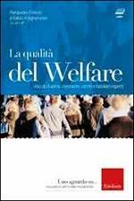 La qualità del welfare. Voci di studiosi, operatori, utenti e familiari esperti. Con DVD
