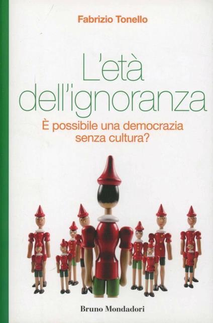 L' età dell'ignoranza. È possibile una democrazia senza cultura? - Fabrizio Tonello - copertina