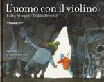 L' uomo con il violino. Ediz. a colori