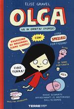 Olga va in orbita! (forse). Ediz. a colori