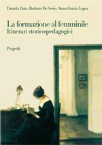 La formazione al femminile. Itinerari storico-pedagogici