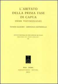 L' abitato della prima fase di Capua. Prime testimonianze