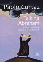Talking Abraham. Storia di amore, amicizia e tradimenti