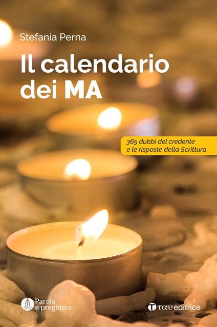 Il calendario dei MA. 365 dubbi del credente e le risposte della scrittura - Stefania Perna - copertina