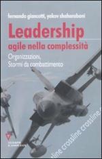 Leadership agile nella complessità. Organizzazioni, stormi da combattimento