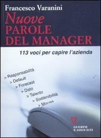 Nuove parole del manager. 113 voci per capire l'azienda - Francesco Varanini - copertina