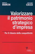 Valorizzare il patrimonio strategico d'impresa. Per il rilancio della competitività