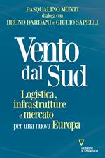 Vento dal Sud. Logistica, infrastrutture e mercato per una nuova Europa