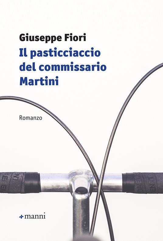 Il pasticciaccio del commissario Martini - Giuseppe Fiori - copertina