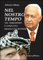 Nel nostro tempo. Tra terrorismo e conflitto israelo-palestinese