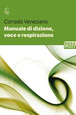 Manuale di dizione, voce e respirazione