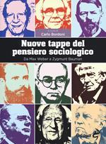Nuove tappe del pensiero sociologico. Da Max Weber a Zygmunt Bauman