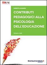 Contributi pedagogici alla psicologia dell'educazione. Schemi e testi