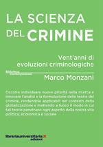 La scienza del crimine. Vent'anni di evoluzioni criminologiche
