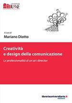 Creatività e design della comunicazione. Le professionalità di un art director