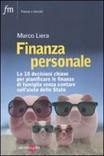 Finanza personale. Le 10 decisioni chiave per pianificare le finanze di famiglia senza contare sull'aiuto dello stato
