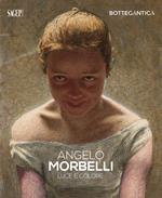 Angelo Morbelli. Luce e colore. Ediz. illustrata