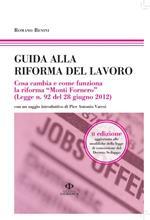 Guida alla riforma del lavoro. Cosa cambia e come funziona la riforma «Monti Fornero» (Legge n. 92 del 28 giugno 2012). Vol. 20\120