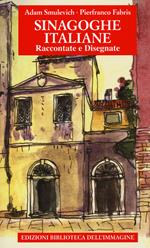 Sinagoghe italiane. Raccontate e disegnate. Ediz. a colori