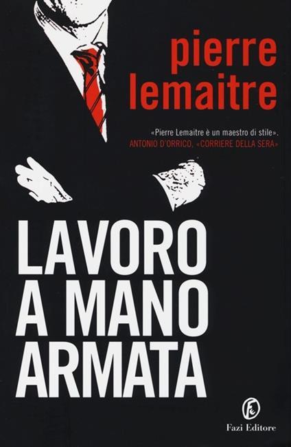 Lavoro a mano armata - Pierre Lemaitre - copertina