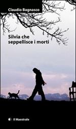 Silvia che seppellisce i morti