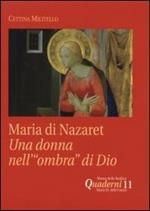 Maria di Nazaret. Una donna nell'«ombra» di Dio