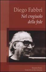 Diego Fabbri. Nel crogiuolo della fede