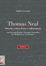 Thomas Neal. Filosofo, critico d'arte e collezionista