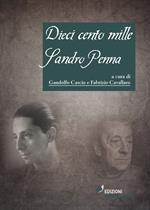 Dieci cento mille Sandro Penna. Florilegio per un poeta