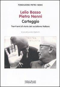 Lelio Basso, Pietro Nenni. Carteggio. Trent'anni di storia del socialismo italiano - copertina