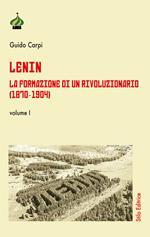 Lenin. La formazione di un rivoluzionario (1870-1904). Vol. 1