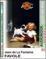 Favole. Audiolibro. CD Audio e CD-ROM