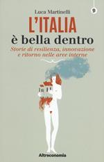 L' Italia è bella dentro. Storie di resilienza, innovazione e ritorno nelle aree interne