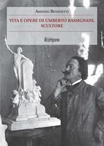 Vita e opere di Umberto Bassignani, scultore