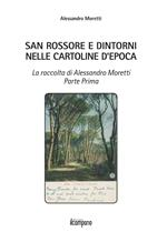 San Rossore e dintorni nelle cartoline d'epoca. La raccolta di Alessandro Moretti. Ediz. illustrata