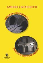 Inchiesta in provincia e delitto all'Istituto Arecco