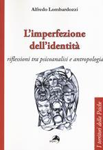 L' imperfezione dell'identità. Riflessioni tra psicoanalisi e antropologia