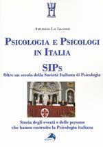 Psicologia e psicologi in Italia. SIPs. Oltre un secolo della Società Italiana di Psicologia