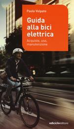 Guida alla bici elettrica. Acquisto, uso e manutenzione