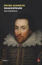 Shakespeare. Una biografia