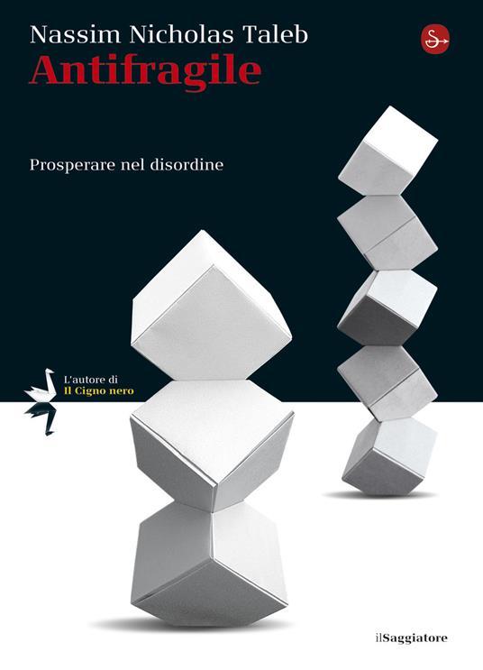 Antifragile. Prosperare nel disordine - Taleb Nassim Nicholas - ebook