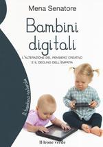 Bambini digitali. L'alterazione del pensiero creativo e il declino dell'empatia